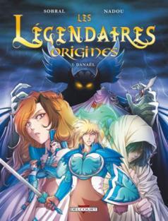 Les Légendaires Origines, tome 1 Danaël - © http://fr.leslegendaires.wikia.com/wiki/Les_L%C3%A9gendaires_Origines_:_Tome_1_(Dana%C3%ABl)