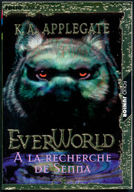 Tome 1 VF - © http://www.gallimard.fr/Catalogue/GALLIMARD-JEUNESSE/Folio-Junior/Folio-Junior-EverWorld/A-la-recherche-de-Senna