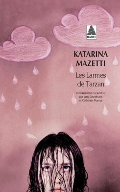 Editions Actes Sud - © http://www.actes-sud.fr/catalogue/pochebabel/les-larmes-de-tarzan-babel-ne