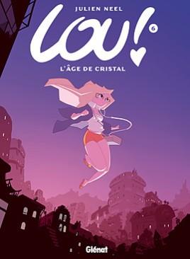 Lou ! Tome 6, L'âge de Cristal - © http://www.glenatbd.com/bd/lou-tome-6-9782723484268.htm