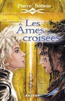 Aux Editions Rageot - © http://www.rageot.fr/livres/les-ames-croisees-2/