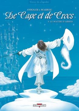 Tome 8, Le Maître d'Armes - © http://www.editions-delcourt.fr/catalogue/bd/de_cape_et_de_crocs_8_le_maitre_d_armes