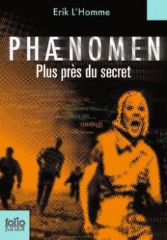 Tome 2 - © http://www.gallimard-jeunesse.fr/Catalogue/GALLIMARD-JEUNESSE/Folio-Junior/Phaenomen2
